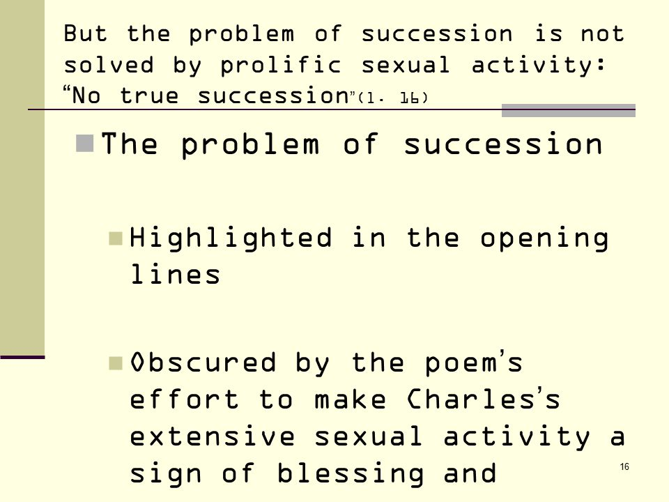 16 But the problem of succession is not solved by prolific sexual activity: No true succession (l.