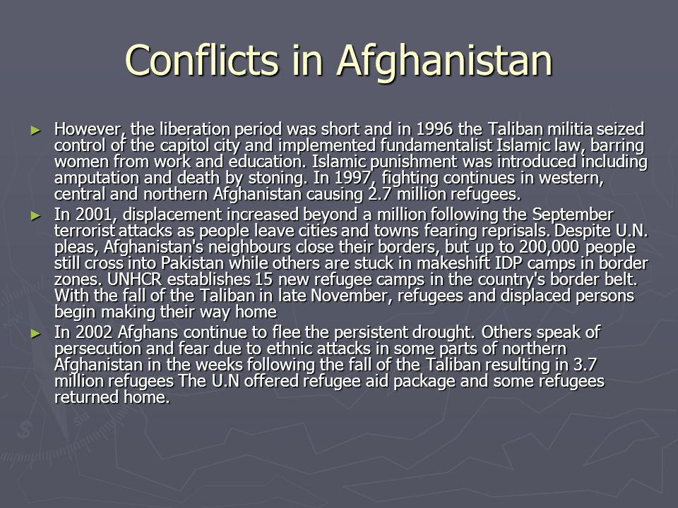 Distribution of Afghan refugees ► Afghan refugees are located predominantly in Pakistan approximately around 2 million refugees especially in the northwest of the country near Islamabad.