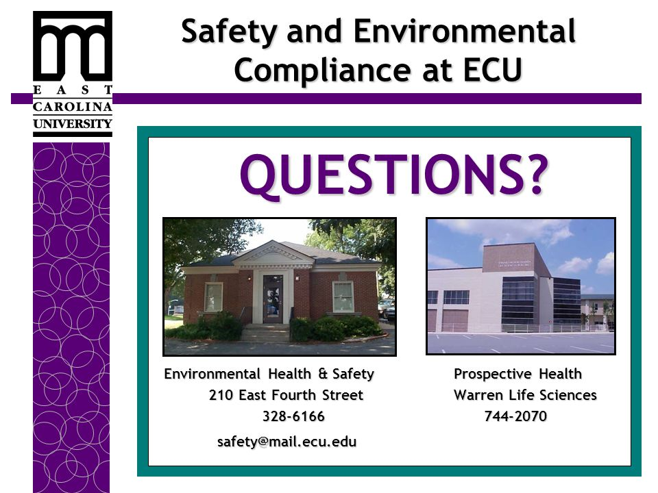 Safety and Environmental Compliance at ECU QUESTIONS? QUESTIONS? Environmental Health & Safety Prospective Health Environmental Health & Safety Prospe
