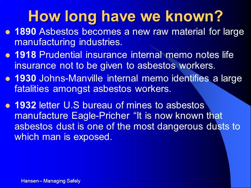 Hansen – Managing Safely 1933 29% of John-Manville's plant have asbestosis.