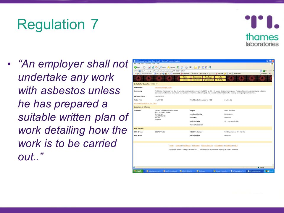 "Regulation 7 ""An employer shall not undertake any work with asbestos unless he has prepared a suitable written plan of work detailing how the work is"