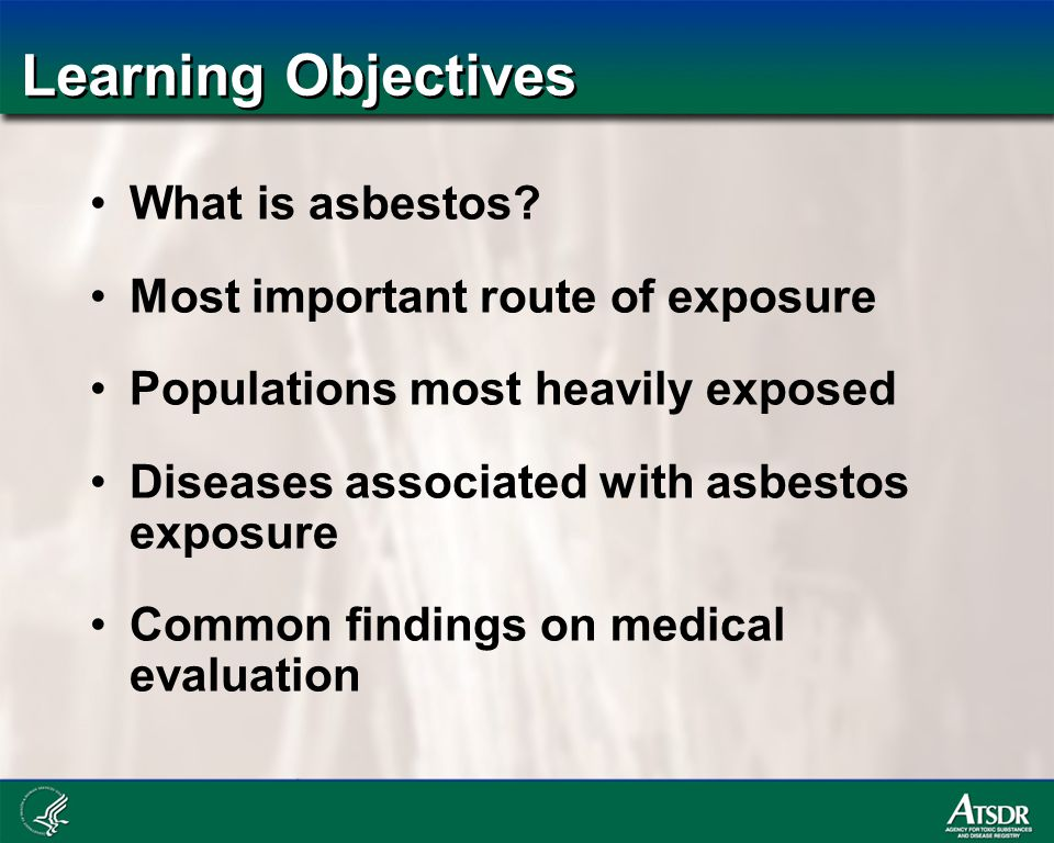 Learning Objectives What is asbestos.