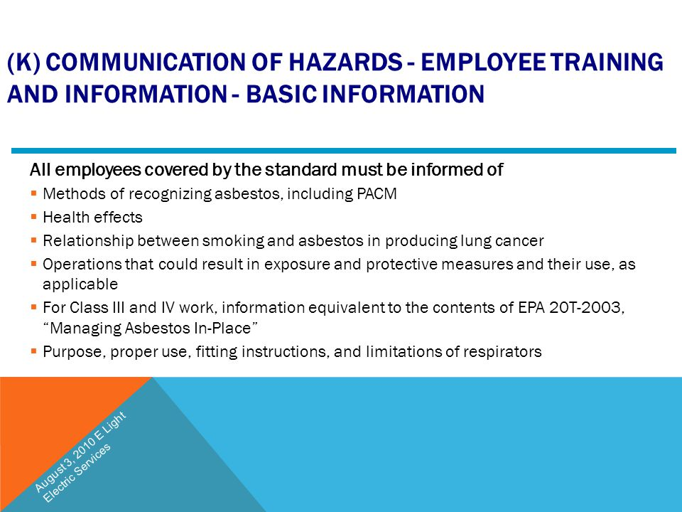 (K) COMMUNICATION OF HAZARDS - EMPLOYEE TRAINING AND INFORMATION - BASIC INFORMATION All employees covered by the standard must be informed of  Metho