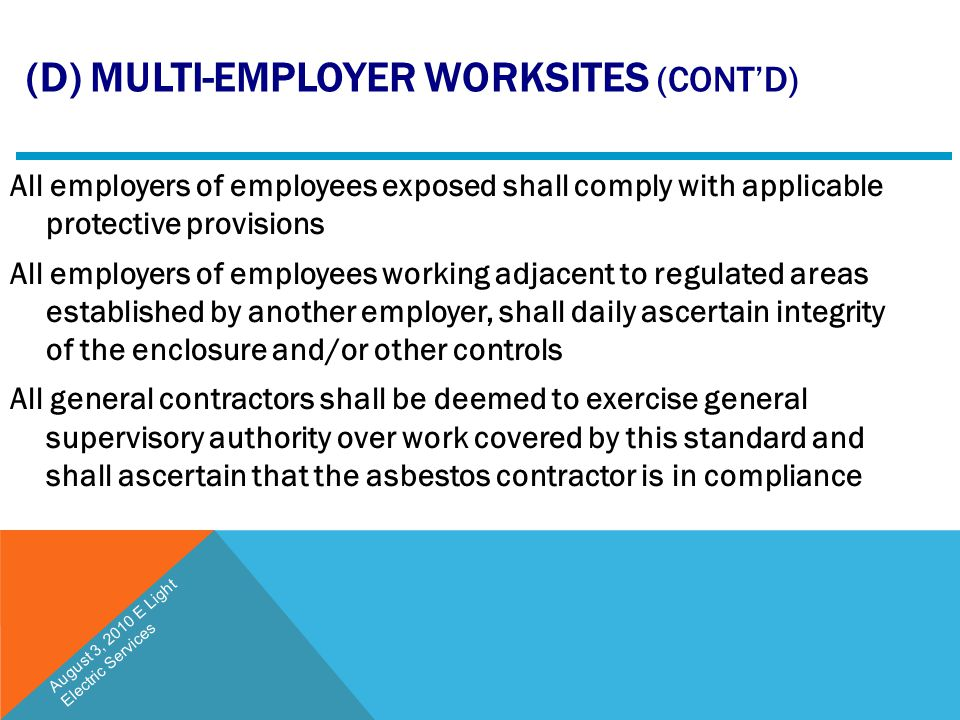 (D) MULTI-EMPLOYER WORKSITES (CONT'D) All employers of employees exposed shall comply with applicable protective provisions All employers of employees