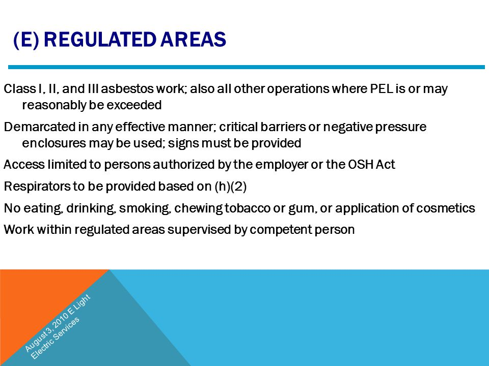 (E) REGULATED AREAS Class I, II, and III asbestos work; also all other operations where PEL is or may reasonably be exceeded Demarcated in any effecti