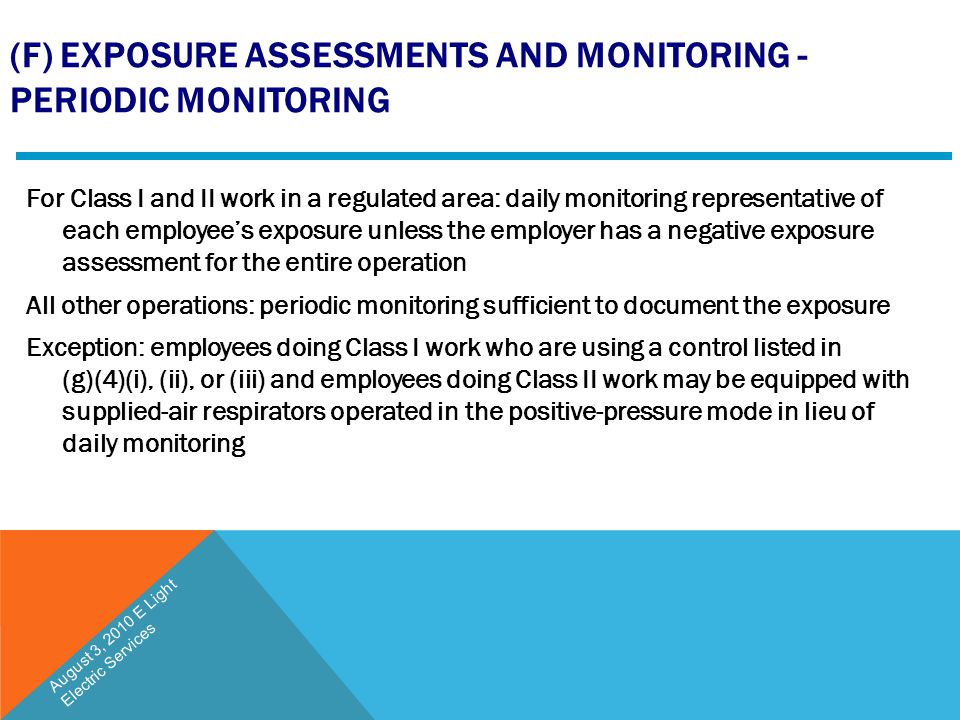(F) EXPOSURE ASSESSMENTS AND MONITORING - PERIODIC MONITORING For Class I and II work in a regulated area: daily monitoring representative of each emp