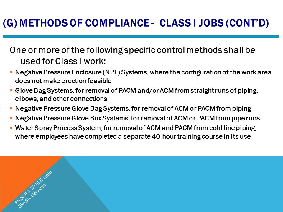 (G) METHODS OF COMPLIANCE - CLASS I JOBS (CONT'D) One or more of the following specific control methods shall be used for Class I work:  Negative Pre