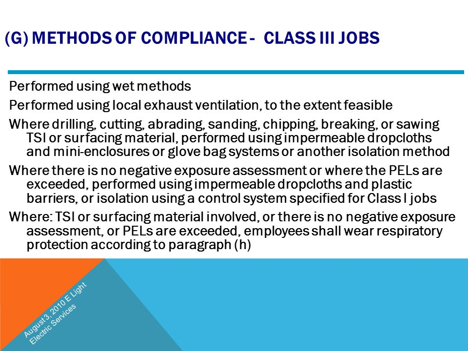 (G) METHODS OF COMPLIANCE - CLASS III JOBS Performed using wet methods Performed using local exhaust ventilation, to the extent feasible Where drillin