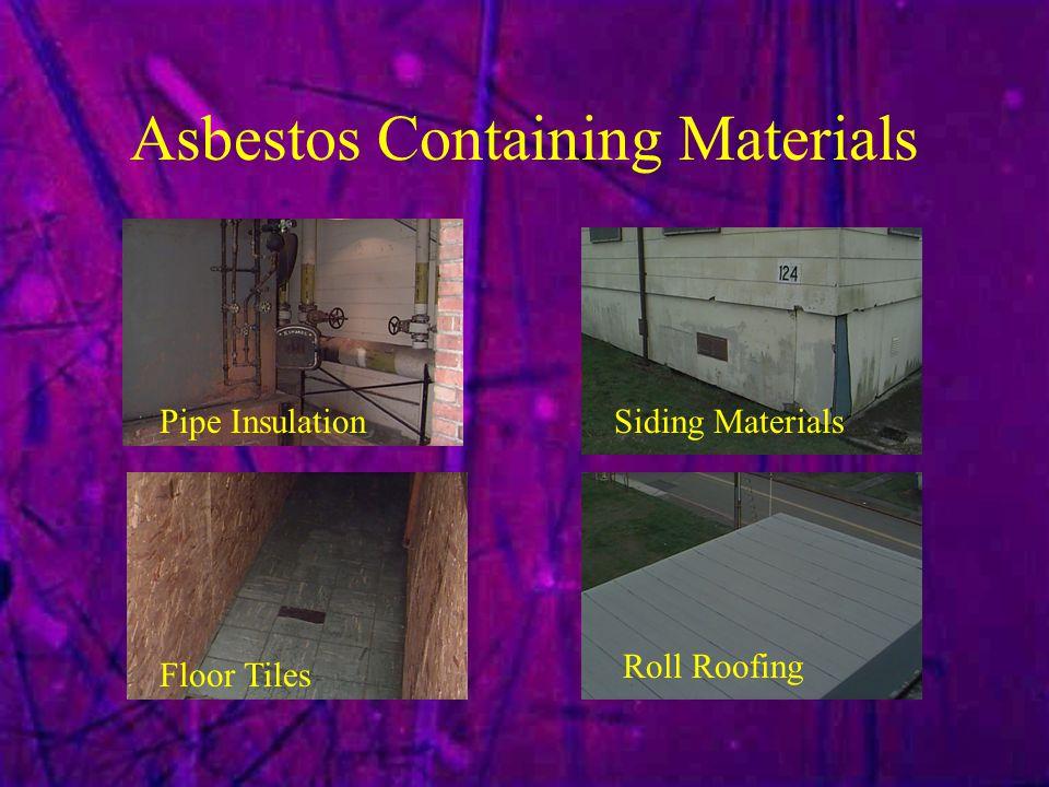 Asbestos Containing Materials Pipe InsulationSiding Materials Floor Tiles Roll Roofing