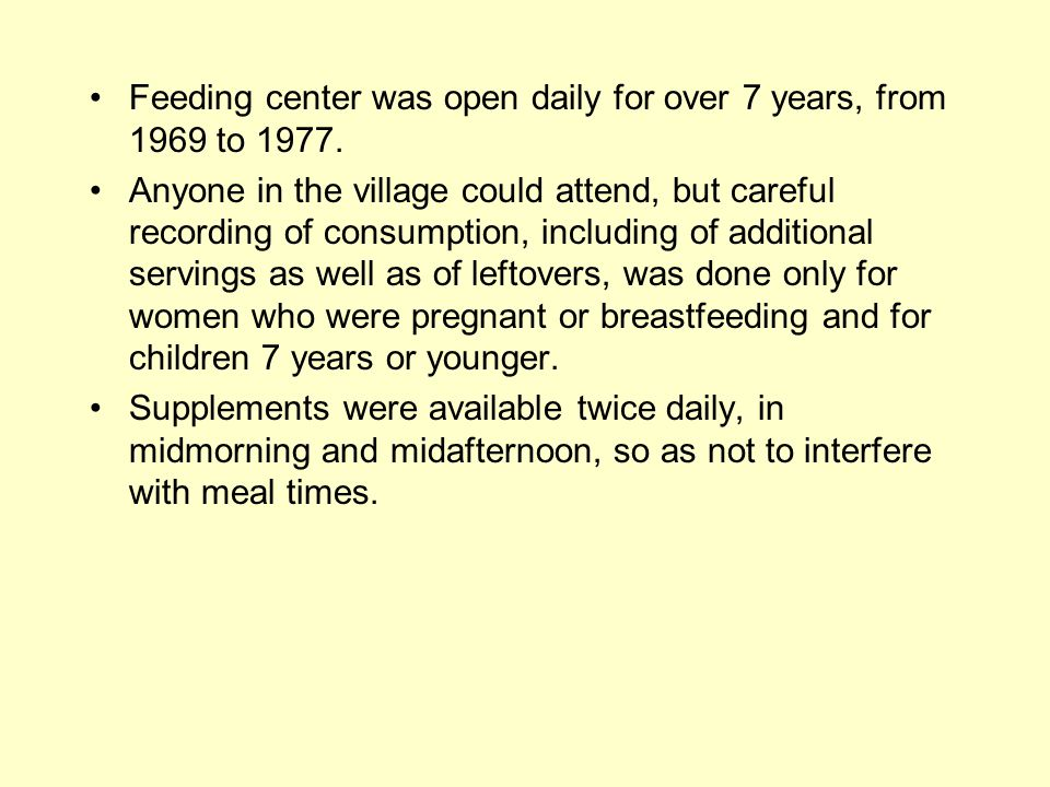 Feeding center was open daily for over 7 years, from 1969 to 1977. Anyone in the village could attend, but careful recording of consumption, including