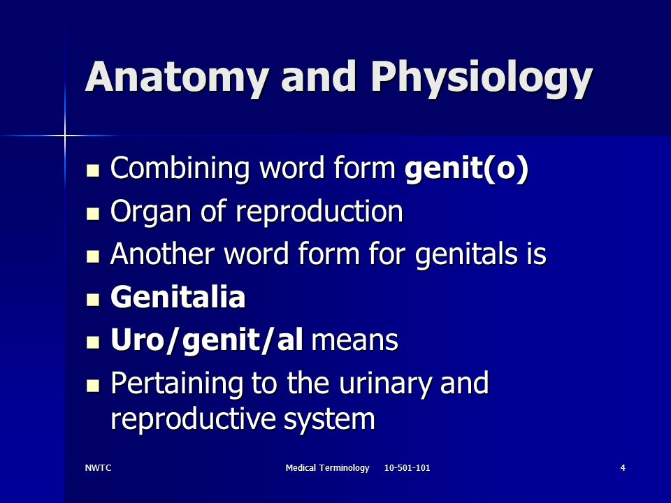 NWTCMedical Terminology 10-501-1015 Anatomy and Physiology Combining word form means woman or female Combining word form means woman or female Gynec(o) Gynec(o) The medical specialty that treats disease of the female reproductive tract is: The medical specialty that treats disease of the female reproductive tract is: Gynecology Gynecology Gynecoloc/ic means pertain to gynecology or Gynecoloc/ic means pertain to gynecology or Study of diseases that occur only in female Study of diseases that occur only in female