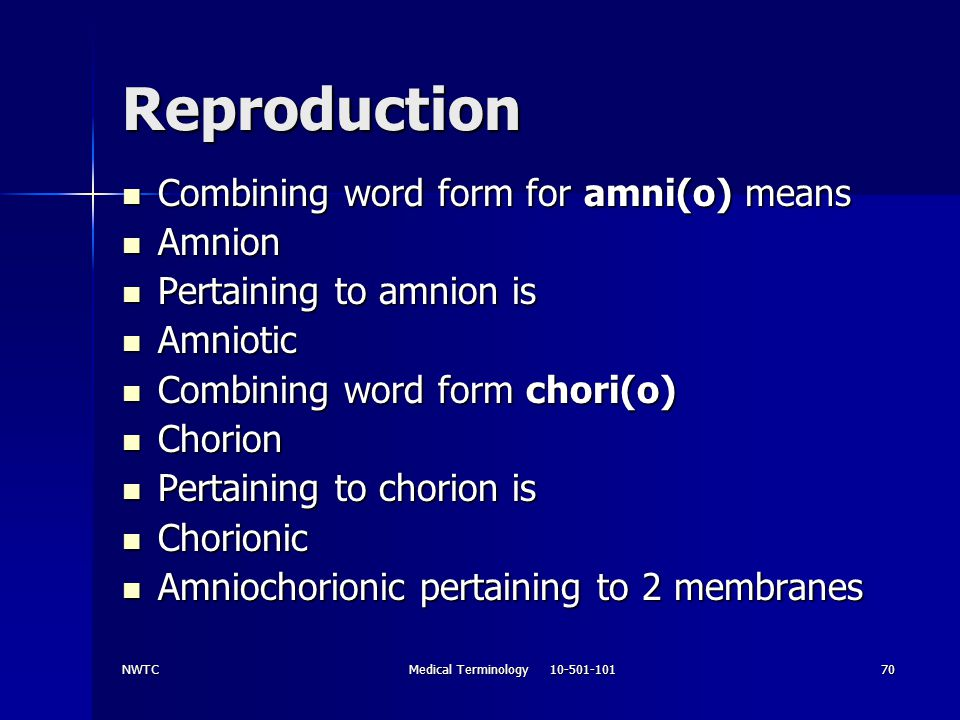 NWTCMedical Terminology 10-501-10170 Reproduction Combining word form for amni(o) means Combining word form for amni(o) means Amnion Amnion Pertaining