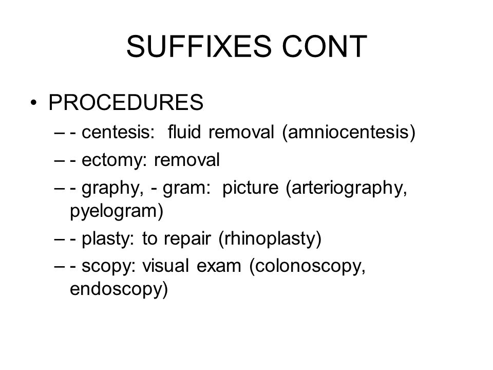 SUFFIXES THE IMMPORTANT RR'S: –- rrhaphy: to suture (splenorrhaphy) –- rrhage: bursting forth (hemorrhage) –- rrhea: abnormal flow (diarrhea, amenorrhea) –- rrhexis: rupure (splenorrhexis)