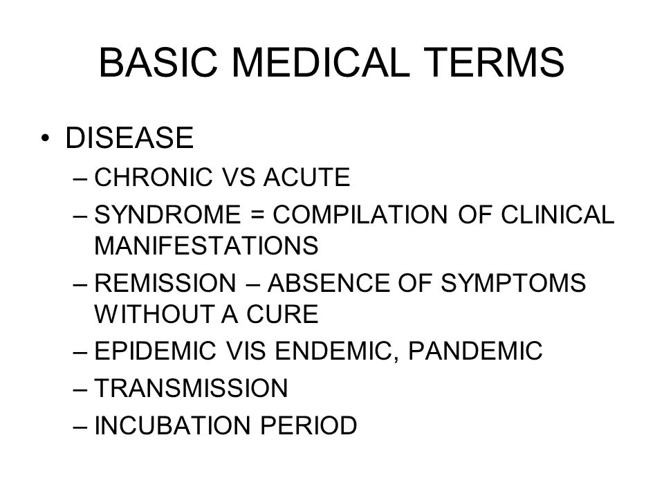 BASIC MEDICAL TERMS INFECTIOUS DISEASE COMMUNICABLE IDIOPATHIC NOSOCOMIAL INFECTION IATROGENCI DISORDER
