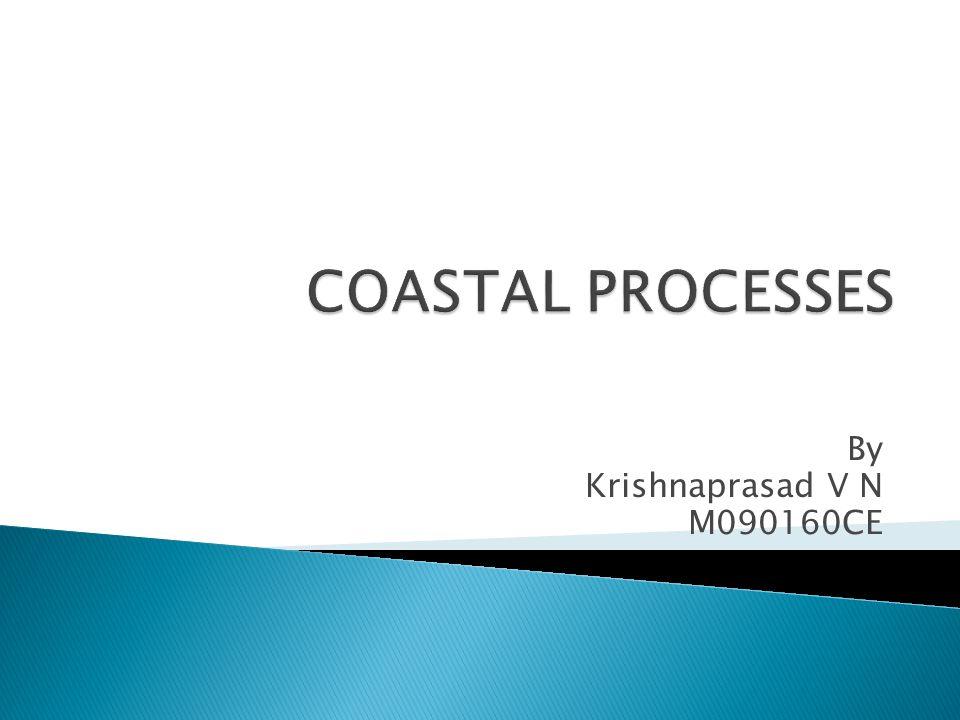 By Krishnaprasad V N M090160CE
