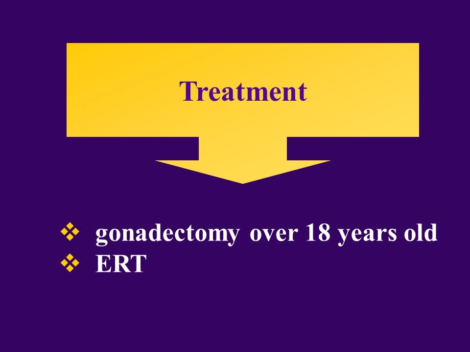 Treatment  gonadectomy over 18 years old  ERT