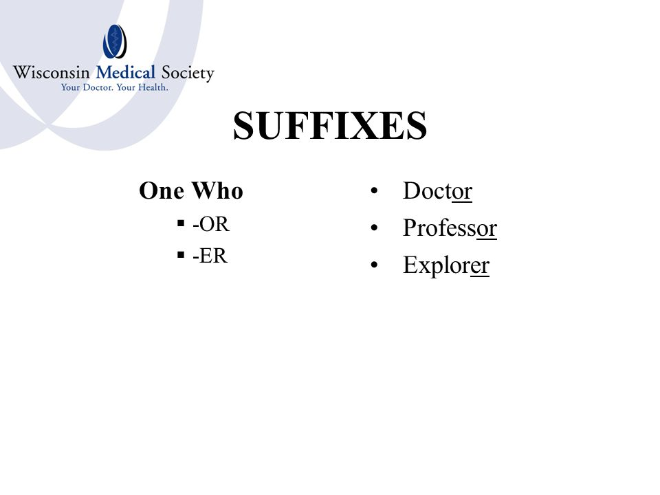 SUFFIXES Abnormal  - OSIS  -IASIS Cholelithiasis Endometriosis