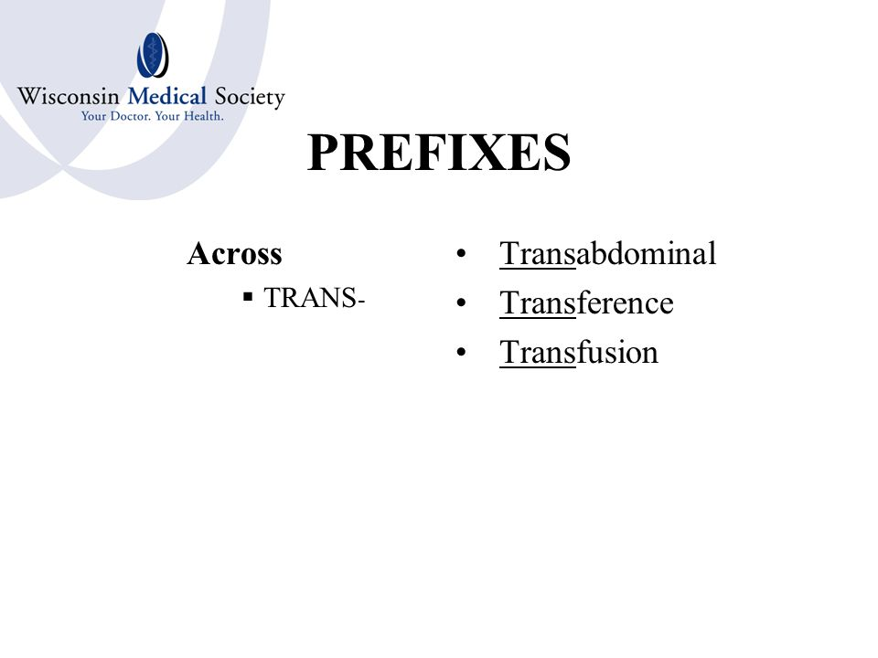 PREFIXES Behind Backwards  RETRO- Retroaction Retroversion Retropharynx