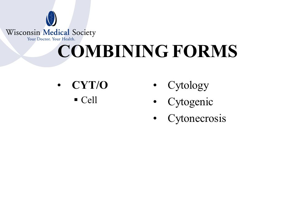 COMBINING FORMS CYST/O  Fluid filled Sac  Bladder Cystic Cystitis