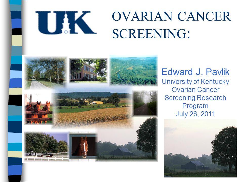 OVARIAN CANCER SCREENING : Edward J.