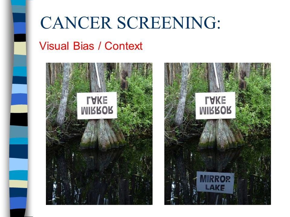 CANCER SCREENING: Visual Bias / Context