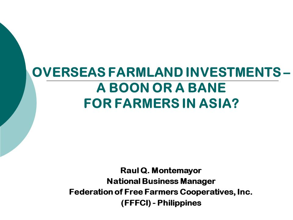 OVERSEAS FARMLAND INVESTMENTS – A BOON OR A BANE FOR FARMERS IN ASIA.