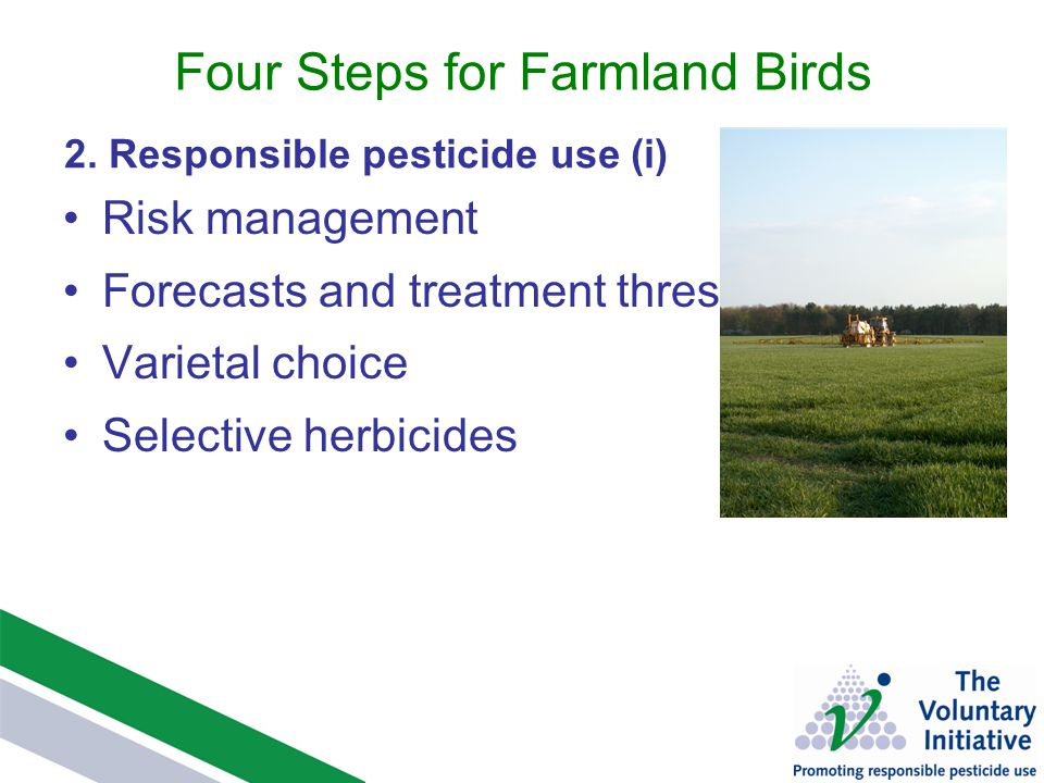 Four Steps for Farmland Birds Risk management Forecasts and treatment thresholds Varietal choice Selective herbicides 2.