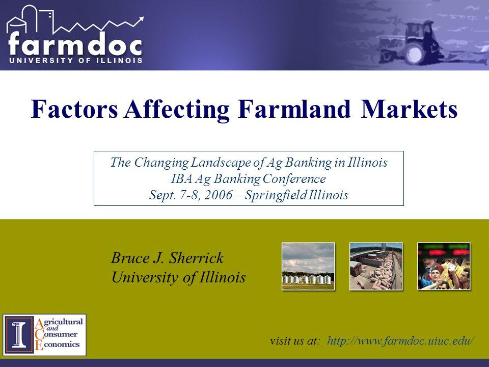 Factors Affecting Farmland Markets Bruce J.