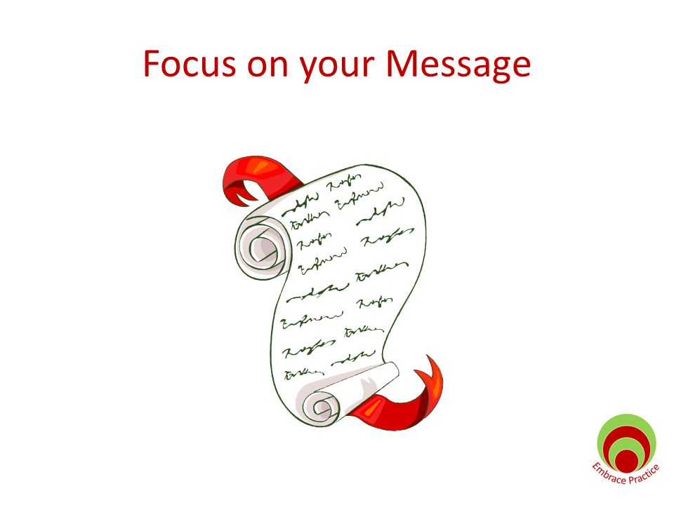 Focus on your Message