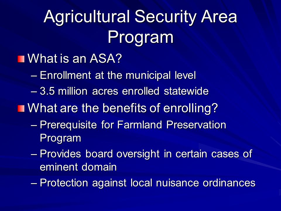 Agricultural Security Area Program What is an ASA.