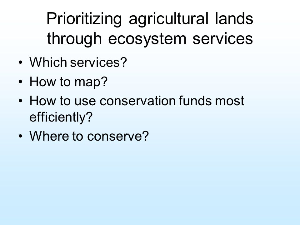 Prioritizing agricultural lands through ecosystem services Which services.