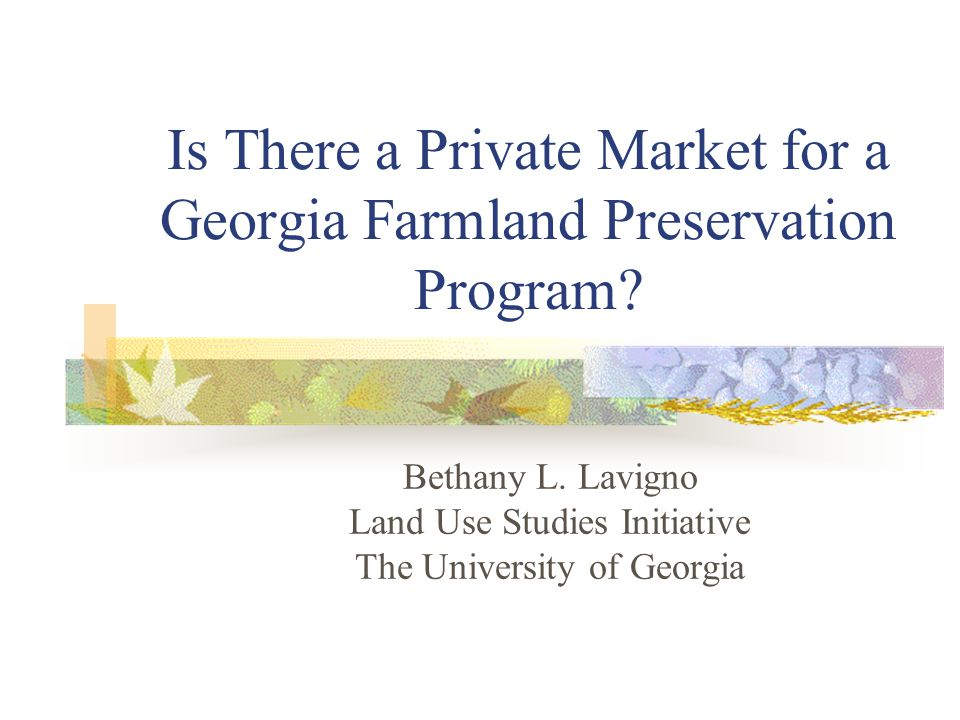 Is There a Private Market for a Georgia Farmland Preservation Program.