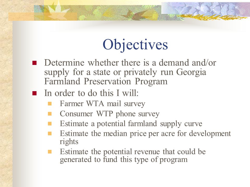 Theoretical Framework Maximize household utility by comparing their utility when their land has development rights to when they have sold the development rights Therefore a farmers' WTA can be defined as the value that makes both indirect utility functions equal: U[x i, DR i, M i ] = U[x i, 0, WTA i + M i ]