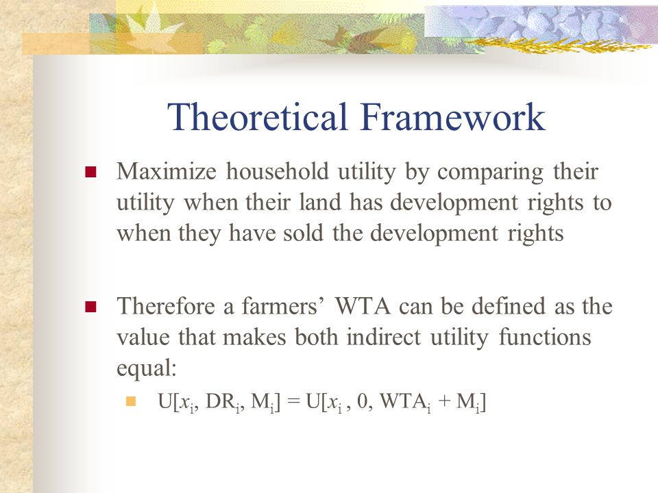 Theoretical Framework (cont) In order to estimate WTA our surveys had three initial dollar values ($1500, $3000, $5000) & two purchasing agencies To simplify, for the moment, consider the following questions with the same basic set up.