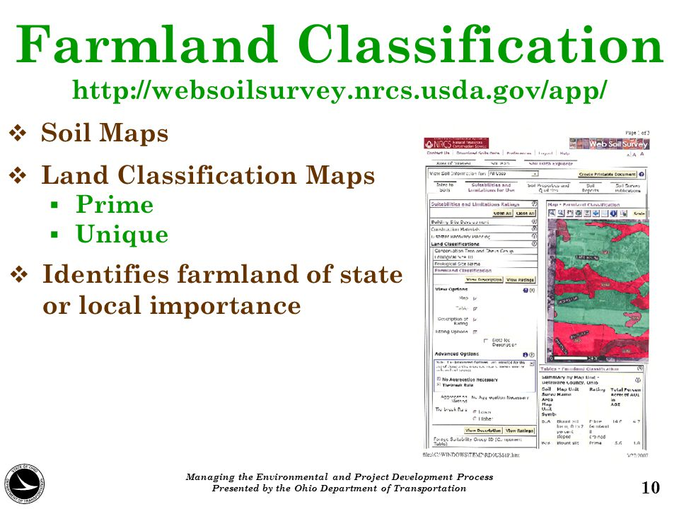 Farmland Classification 10 http://websoilsurvey.nrcs.usda.gov/app/  Identifies farmland of state or local importance  Soil Maps  Land Classificatio