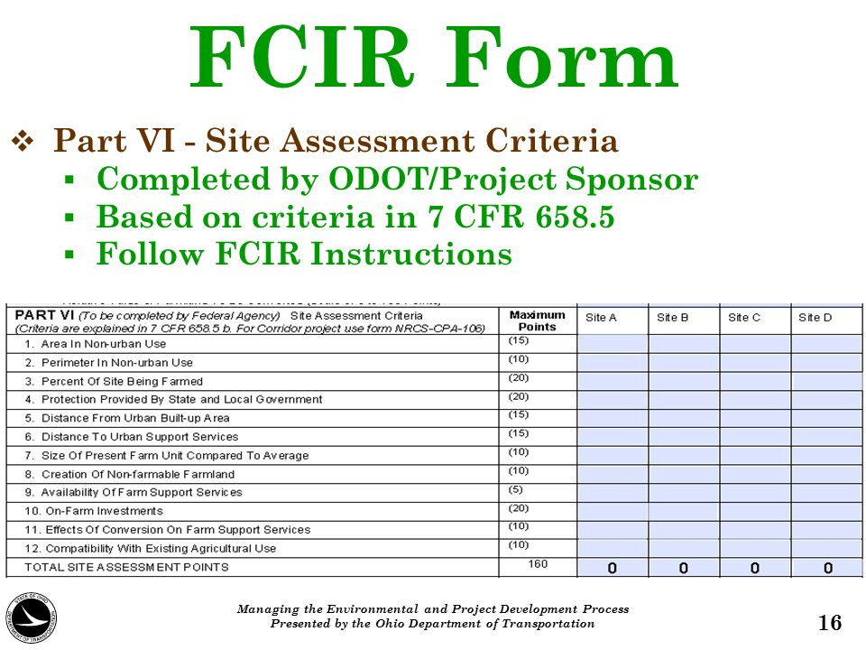 FCIR Form   Part VI - Site Assessment Criteria   Completed by ODOT/Project Sponsor   Based on criteria in 7 CFR 658.5   Follow FCIR Instructio