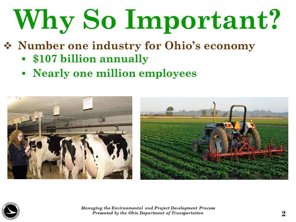 2   Number one industry for Ohio's economy   $107 billion annually   Nearly one million employees Why So Important? Managing the Environmental a