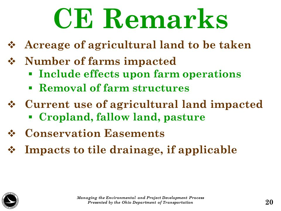 CE Remarks   Acreage of agricultural land to be taken   Number of farms impacted   Include effects upon farm operations   Removal of farm stru