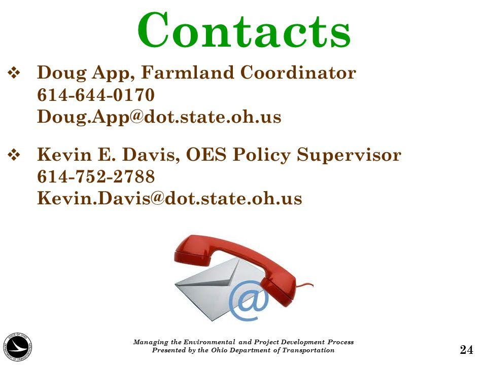 Contacts   Doug App, Farmland Coordinator 614-644-0170 Doug.App@dot.state.oh.us   Kevin E.