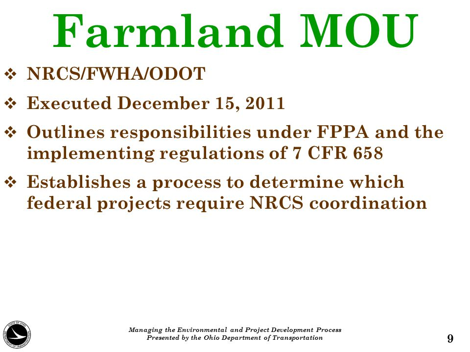  NRCS/FWHA/ODOT  Executed December 15, 2011  Outlines responsibilities under FPPA and the implementing regulations of 7 CFR 658  Establishes a pro