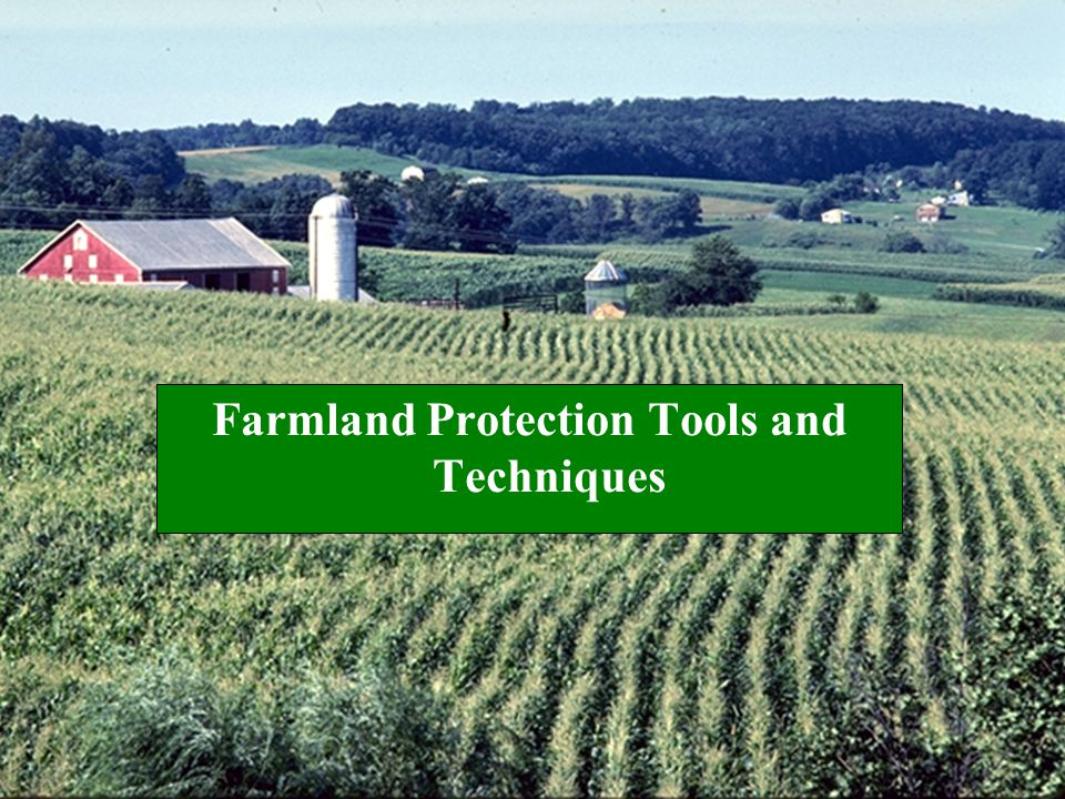 Farmland Protection Tools and Techniques