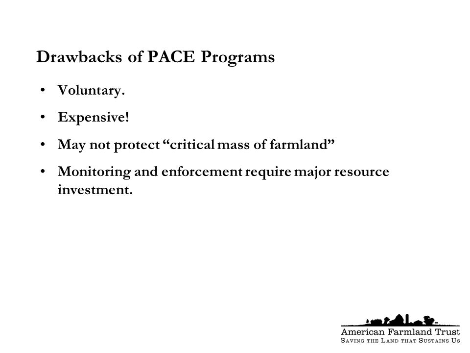 Drawbacks of PACE Programs Voluntary. Expensive.