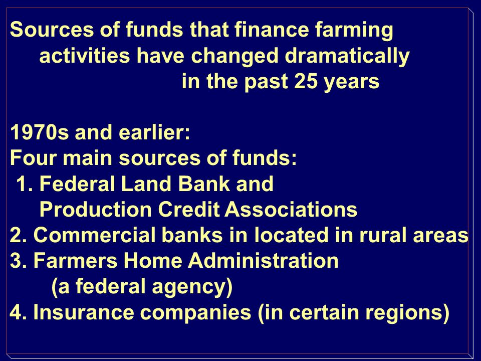 Implications: Commercial farmers may have little need for funds from traditional credit sources such as commercial banks and Farm Credit Services Not all commercial farmers are relying on these non-traditional sources of financial capital, but increasing numbers are.