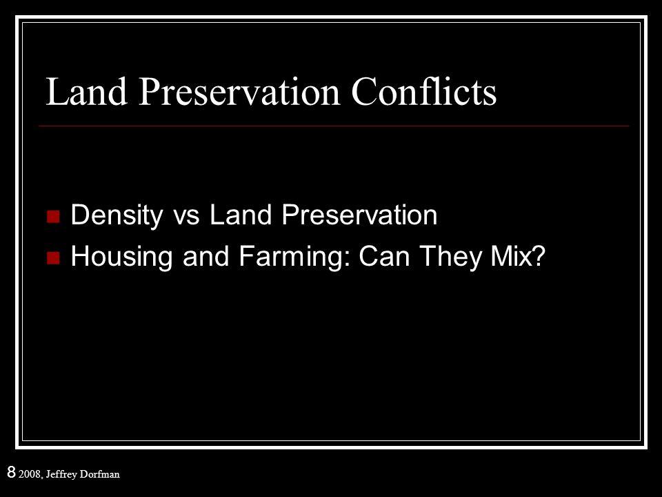 8 2008, Jeffrey Dorfman Density and Rural Character To preserve rural character, need very low density.