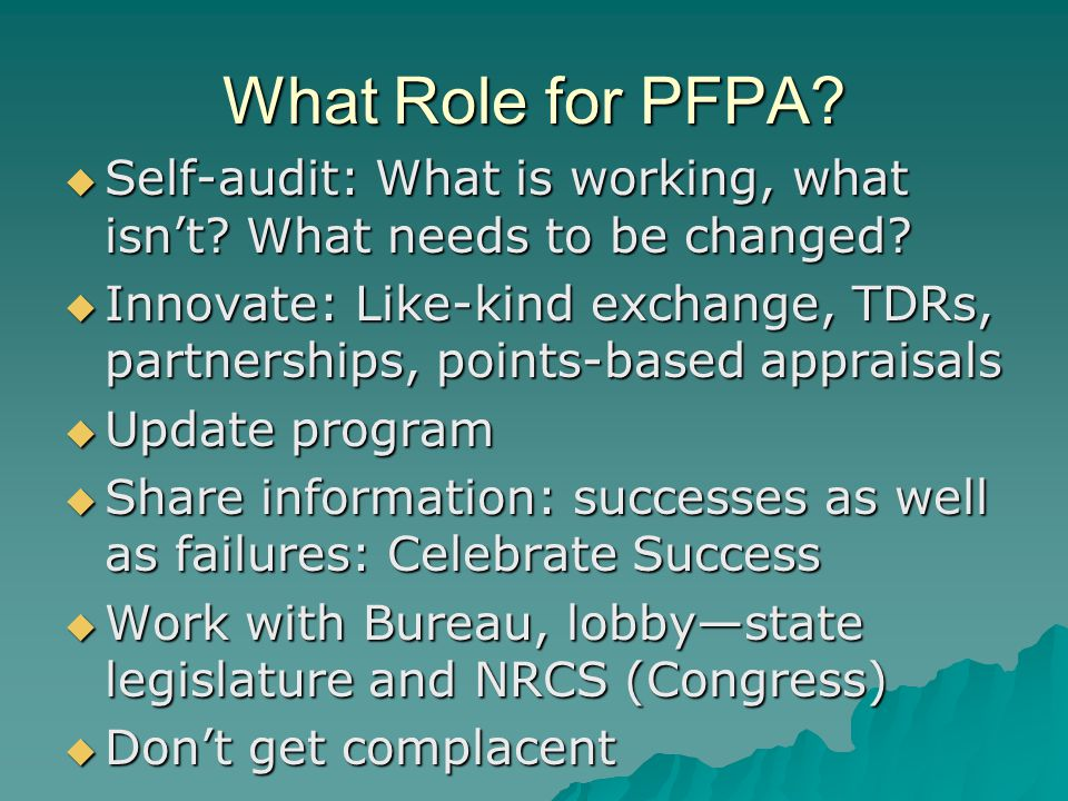 What Role for PFPA.  Self-audit: What is working, what isn't.