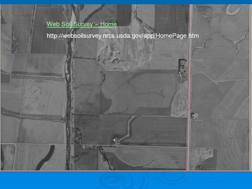 Web Soil Survey – Home http://websoilsurvey.nrcs.usda.gov/app/HomePage.htm