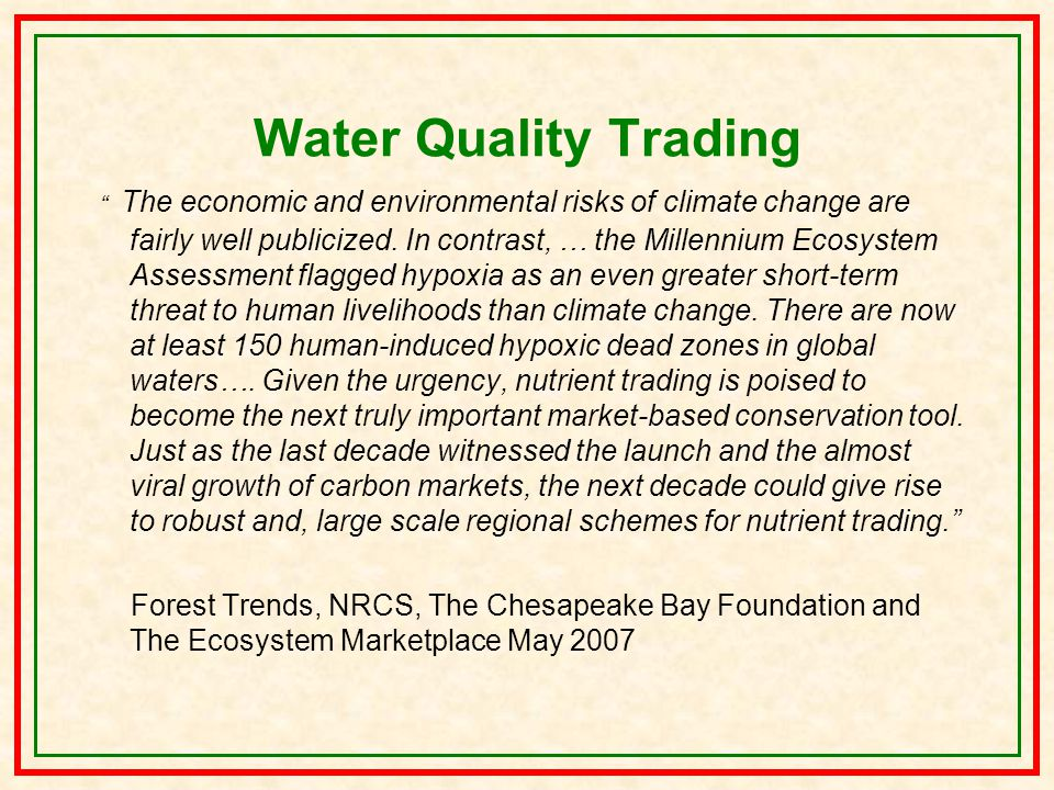 Water Quality Trading The economic and environmental risks of climate change are fairly well publicized.