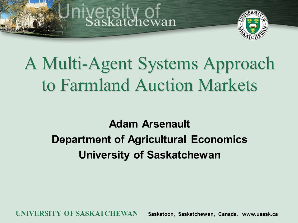 Adam Arsenault Department of Agricultural Economics University of Saskatchewan UNIVERSITY OF SASKATCHEWAN Saskatoon, Saskatchewan, Canada.
