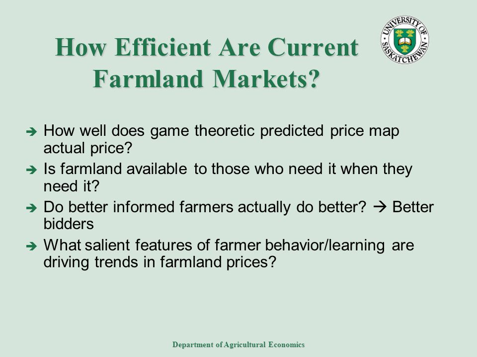Department of Agricultural Economics How Efficient Are Current Farmland Markets.