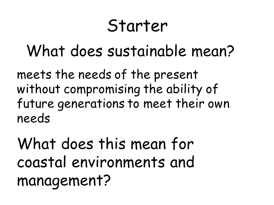 Starter What does sustainable mean.